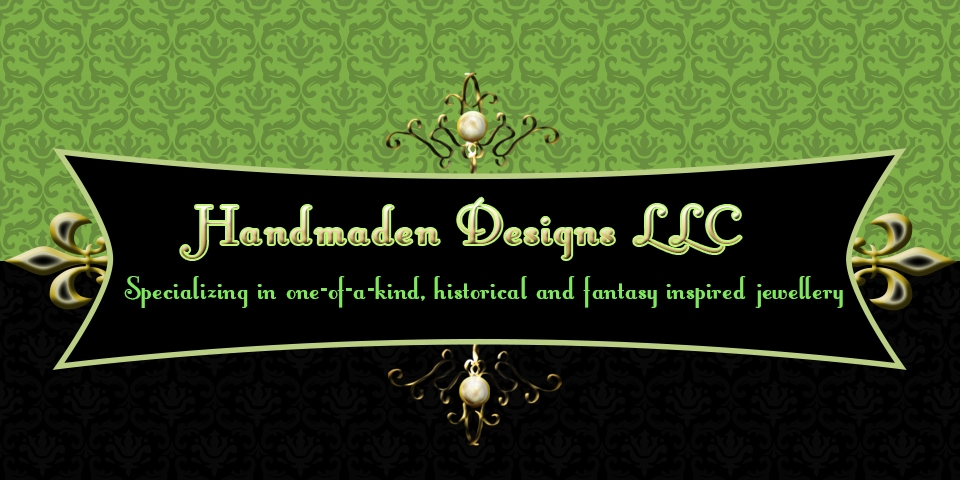 Handmaden Designs LLC | Handcrafted Fantasy & Historically Inspired Jewellery Banner